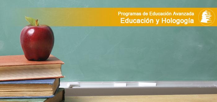 Programas de Educación Avanzada en Educación y Hologogía