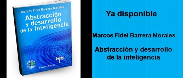 Libro Abstracción y desarrollo de la inteligencia - Marcos Fidel Barrera Morales
